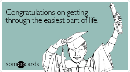 congratulations-getting-through-easiest-graduation-ecard-someecards
